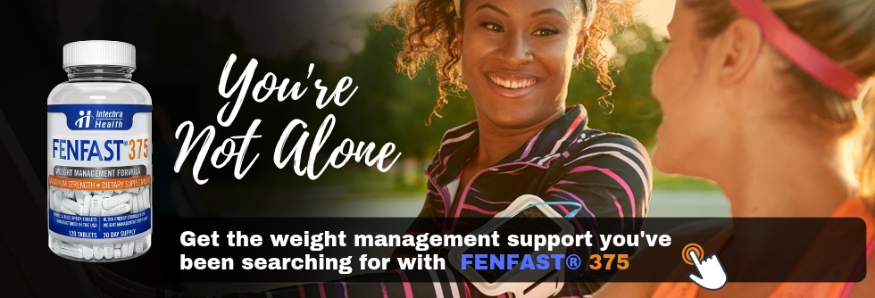 FENFAST 375 you are not alone. get the weight management support you are searching for with FENFAST 375